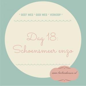 Dag 18- schoensmeer